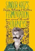 Cover-Bild zu Sandor Katz's Fermentation Journeys: Recipes, Techniques, and Traditions from Around the World von Katz, Sandor Ellix