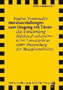 Cover-Bild zu Tramowsky, Nadine: Moralvorstellungen zum Umgang mit Tieren (eBook)