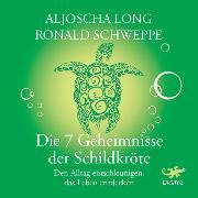 Cover-Bild zu Die 7 Geheimnisse der Schildkröte (Audio Download) von Long, Aljoscha
