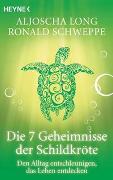 Cover-Bild zu Die 7 Geheimnisse der Schildkröte von Long, Aljoscha