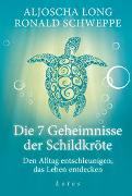 Cover-Bild zu Die 7 Geheimnisse der Schildkröte (Geschenkausgabe) von Long, Aljoscha