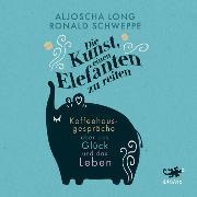 Cover-Bild zu Die Kunst, einen Elefanten zu reiten (Audio Download) von Long, Aljoscha
