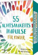 Cover-Bild zu 55 Achtsamkeitsimpulse für Kinder von Schweppe, Ronald Pierre