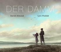 Cover-Bild zu Der Damm von Almond, David