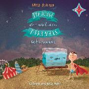 Cover-Bild zu Der Junge, der mit den Piranhas schwamm (Audio Download) von Almond, David