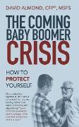 Cover-Bild zu The Coming Baby Boomer Crisis (eBook) von Almond CFP® MSFS, David