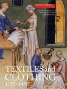 Cover-Bild zu Crowfoot, Elisabeth: Textiles and Clothing, c.1150-1450
