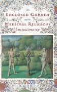 Cover-Bild zu Mcavoy, Liz Herbert: The Enclosed Garden and the Medieval Religious Imaginary