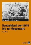 Cover-Bild zu Deutschland von 1945 bis zur Gegenwart - 9. und 10. Klasse von Eggert, Jens