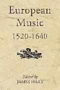 Cover-Bild zu Haar, James (Hrsg.): European Music, 1520-1640