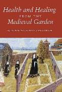 Cover-Bild zu Dendle, Peter (Author) (Hrsg.): Health and Healing from the Medieval Garden