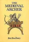 Cover-Bild zu Bradbury, Jim: The Medieval Archer