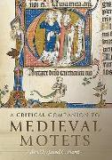 Cover-Bild zu Hartt, Jared C. (Customer) (Hrsg.): A Critical Companion to Medieval Motets