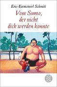 Cover-Bild zu Vom Sumo, der nicht dick werden konnte von Schmitt, Eric-Emmanuel