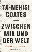 Cover-Bild zu Coates, Ta-Nehisi: Zwischen mir und der Welt (eBook)