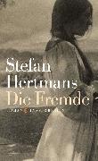 Cover-Bild zu Hertmans, Stefan: Die Fremde (eBook)