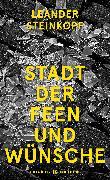 Cover-Bild zu Steinkopf, Leander: Stadt der Feen und Wünsche (eBook)
