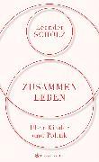 Cover-Bild zu Scholz, Leander: Zusammenleben. Über Kinder und Politik (eBook)