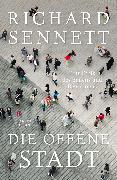 Cover-Bild zu Sennett, Richard: Die offene Stadt. Eine Ethik des Bauens und Bewohnens (eBook)