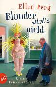 Cover-Bild zu Blonder wird's nicht von Berg, Ellen