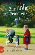 Cover-Bild zu Zur Hölle mit Seniorentellern! von Berg, Ellen