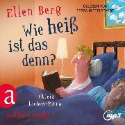Cover-Bild zu Wie heiß ist das denn? - (K)ein Liebes-Roman (Gekürzt) (Audio Download) von Berg, Ellen