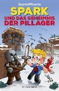 Cover-Bild zu SparkofPhoenix: Spark und das Geheimnis der Pillager (Minecraft-Roman Band 1) (eBook) von SparkofPhoenix