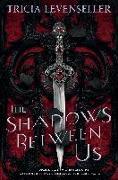 Cover-Bild zu The Shadows Between Us von Levenseller, Tricia