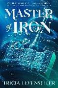 Cover-Bild zu Master of Iron von Levenseller, Tricia