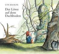 Cover-Bild zu Krause, Ute: Der Löwe auf dem Dachboden