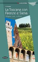 Cover-Bild zu Firenze, Siena e la Toscana von Medaglia, Cinzia
