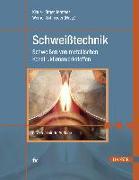 Cover-Bild zu Schweißtechnik von Matthes, Klaus-Jürgen (Hrsg.)