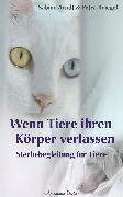 Cover-Bild zu Wenn Tiere ihren Körper verlassen: Sterbebegleitung für Tiere (eBook) von Arndt, Sabine