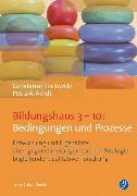 Cover-Bild zu Bildungshaus 3-10: Bedingungen und Prozesse (eBook) von Koslowski, Constanze