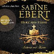 Cover-Bild zu Schwert und Krone - Herz aus Stein, (Gekürzte Lesefassung) (Audio Download) von Ebert, Sabine