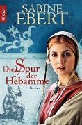 Cover-Bild zu Die Spur der Hebamme (eBook) von Ebert, Sabine