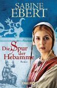 Cover-Bild zu Die Spur der Hebamme von Ebert, Sabine