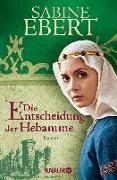 Cover-Bild zu Die Entscheidung der Hebamme von Ebert, Sabine
