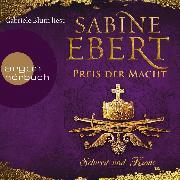 Cover-Bild zu Schwert und Krone - Preis der Macht - Das Barbarossa-Epos, (Ungekürzte Lesung) (Audio Download) von Ebert, Sabine