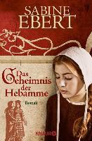Cover-Bild zu Das Geheimnis der Hebamme (eBook) von Ebert, Sabine