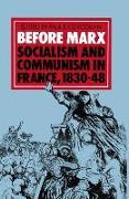 Cover-Bild zu Before Marx: Socialism and Communism in France, 1830-48 (eBook) von Corcoran, Paul E