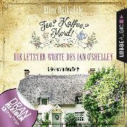 Cover-Bild zu Tee? Kaffee? Mord!, Folge 2: Die letzten Worte des Ian O'Shelley (Audio Download) von Barksdale, Ellen