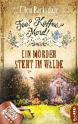 Cover-Bild zu Tee? Kaffee? Mord! Ein Mörder steht im Walde (eBook) von Barksdale, Ellen