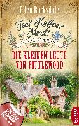 Cover-Bild zu Tee? Kaffee? Mord! Die kleinen Leute von Pittlewood (eBook) von Barksdale, Ellen