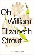 Cover-Bild zu Strout, Elizabeth: Oh, William!