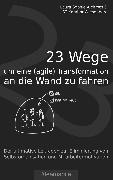 Cover-Bild zu 23 Wege um eine (agile) Transformation an die Wand zu fahren (eBook) von Aichroth, Laura Sophie