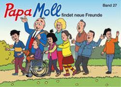 Cover-Bild zu Papa Moll findet neue Freunde von Lendenmann, Jürg