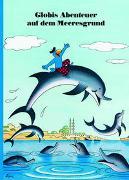 Cover-Bild zu Globis Abenteuer auf dem Meeresgrund von Rymann, Susanne