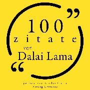 Cover-Bild zu 100 Zitate des Dalai Lama (Audio Download) von Lama, Dalaï