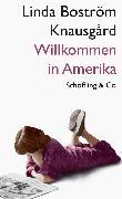 Cover-Bild zu Willkommen in Amerika (eBook) von Knausgård, Linda Boström